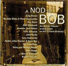 A Nod to Bob: An Artists' Tribute to Bob Dylan on His 60th Birthday httpsuploadwikimediaorgwikipediaenthumb8
