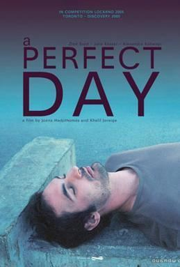 A Perfect Day (2005 film) A Perfect Day 2005 film Wikipedia