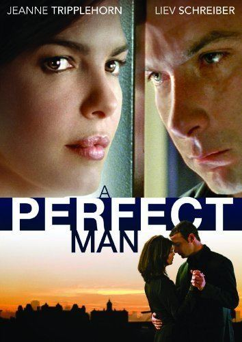 Perfect Man Amazoncom A Perfect Man Liev Schreiber Jeanne Tripplehorn Kees