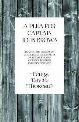 A Plea for Captain John Brown t2gstaticcomimagesqtbnANd9GcRMFAfmiuIYXhrzd