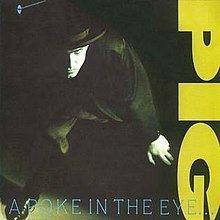 A Poke in the Eye... With a Sharp Stick (PIG album) httpsuploadwikimediaorgwikipediaenthumbc