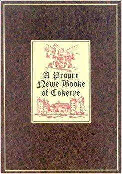 A Proper Newe Booke of Cokerye httpsimagesnasslimagesamazoncomimagesI5