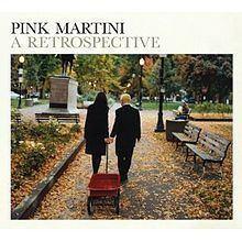 A Retrospective (Pink Martini album) httpsuploadwikimediaorgwikipediaenthumb6