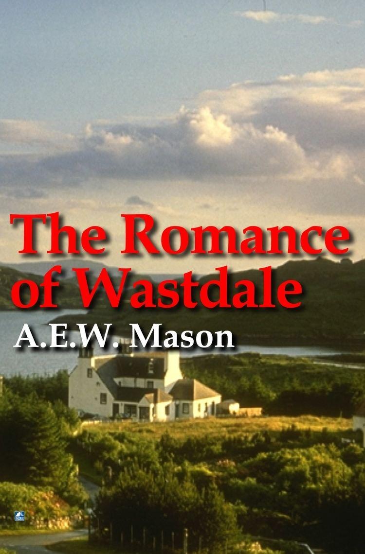 A Romance of Wastdale A Romance Of Wastdale House of Stratus