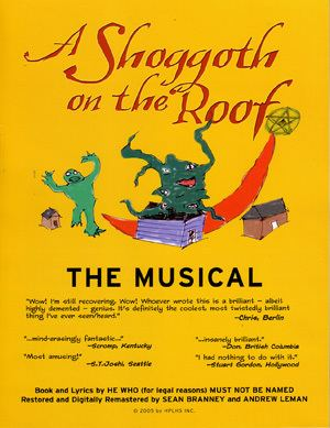 A Shoggoth on the Roof Ah the H P Lovecraft musical at last Part 1 An Experiment