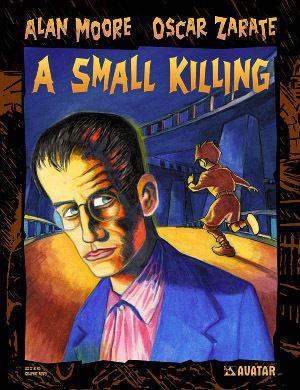 A Small Killing Alan Moore39s A Small Killing Avatar Press