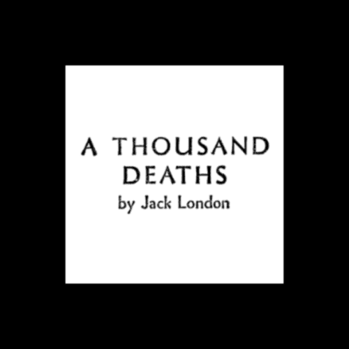 A Thousand Deaths (London short story) wwwsffaudiocomimages12AThousandDeaths500png