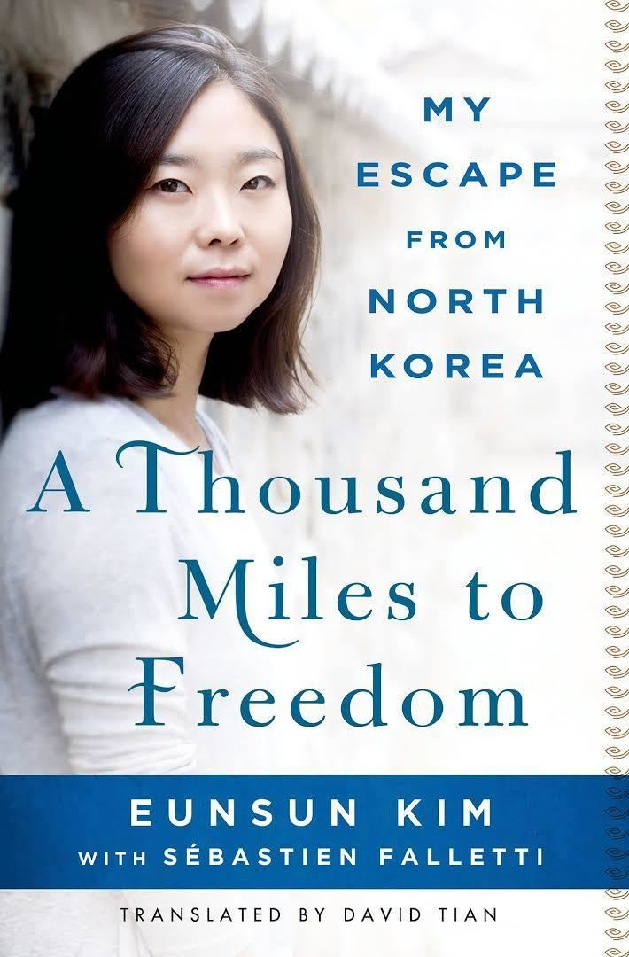 A Thousand Miles to Freedom: My Escape from North Korea t2gstaticcomimagesqtbnANd9GcTlm53zHGKc7KgHw