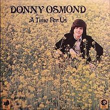 A Time for Us (Donny Osmond album) httpsuploadwikimediaorgwikipediaenthumb0
