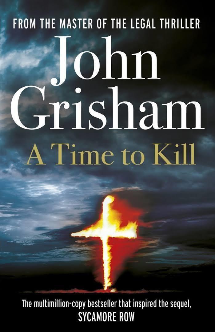 A Time to Kill (Grisham novel) t3gstaticcomimagesqtbnANd9GcRV4zuA86Hzqe80r
