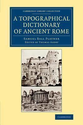 A Topographical Dictionary of Ancient Rome t2gstaticcomimagesqtbnANd9GcRKYDkrG2woBy7pP9