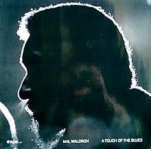 A Touch of the Blues (Mal Waldron album) httpsuploadwikimediaorgwikipediaenthumb8