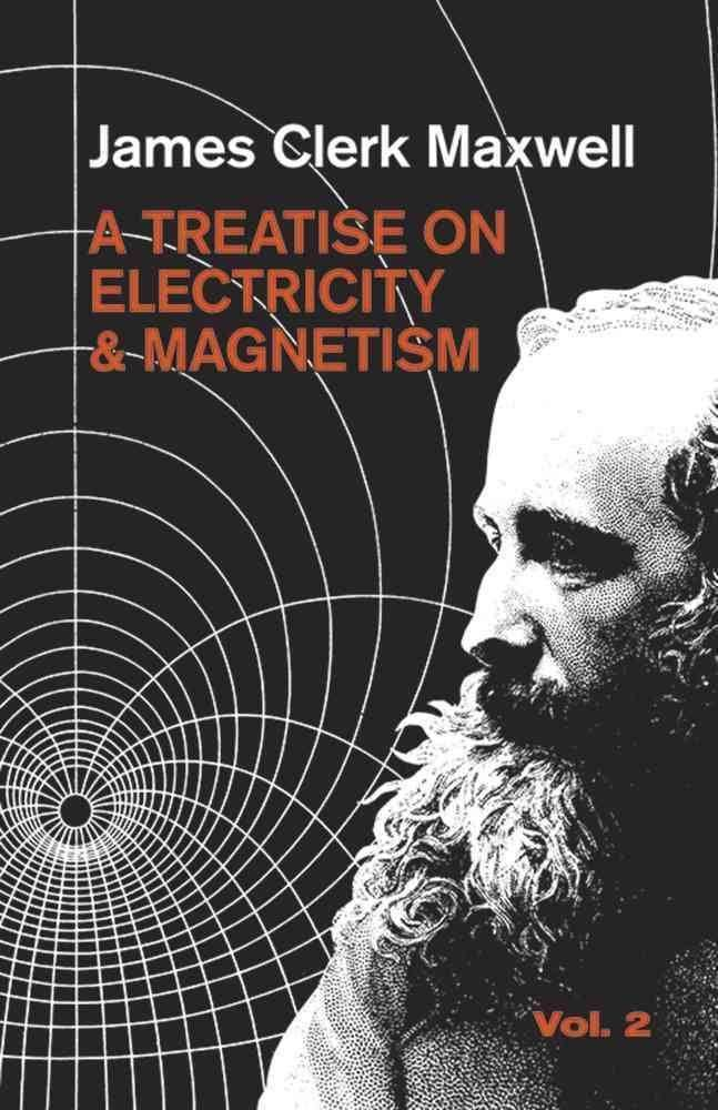 A Treatise on Electricity and Magnetism t2gstaticcomimagesqtbnANd9GcQuBbGtoe5fIFpO6j