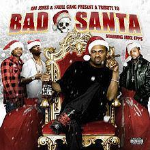 A Tribute to Bad Santa Starring Mike Epps httpsuploadwikimediaorgwikipediaenthumbe