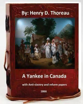 A Yankee in Canada, with Anti-Slavery and Reform Papers t3gstaticcomimagesqtbnANd9GcR87Hgir3pZhw0K7J