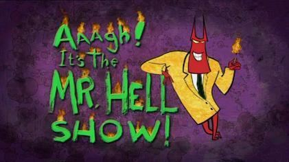 Aaagh! It's the Mr. Hell Show! Aaagh It39s the Mr Hell Show Wikipedia