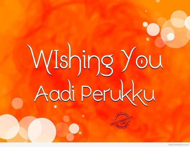 Aadi Perukku Aadi Perukku Pictures Images Graphics for Facebook Whatsapp