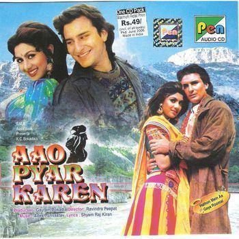 Aao Pyaar Karen Aao Pyar Karen 1994 Aadesh Shrivastava Listen to Aao Pyar