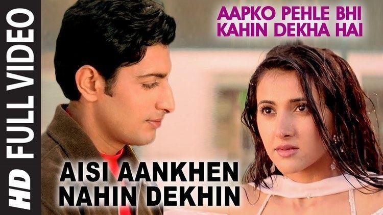 Aisi Aankhen Nahin Dekhin Full Video Aapko Pehle Bhi Kahin Dekha