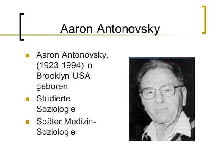 Aaron Antonovsky Prsentation quotSalutogenese Ein Vortrag von Sonja Hck