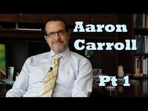 Aaron Carroll Aaron Carroll Part 1 Healthcare Triage YouTube