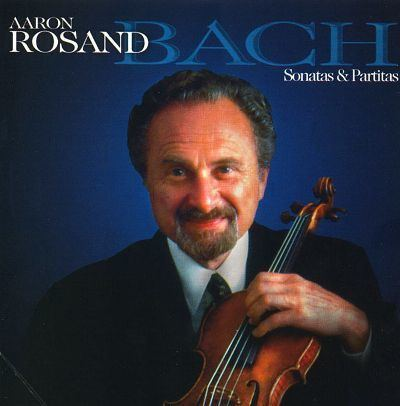 Aaron Rosand Bach Sonatas amp Partitas for Violin Aaron Rosand Songs