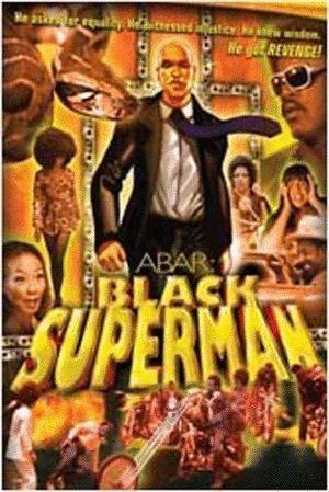 Abar, the First Black Superman Abar The First Black Superman movie information