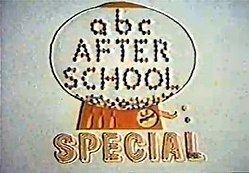 ABC Afterschool Special httpsuploadwikimediaorgwikipediaenthumbb