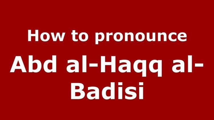 Abd al-Haqq al-Badisi How to pronounce Abd alHaqq alBadisi ArabicMorocco