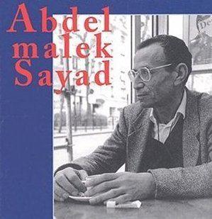 Abdelmalek Sayad crivains Maghrbins Abdelmalek Sayad