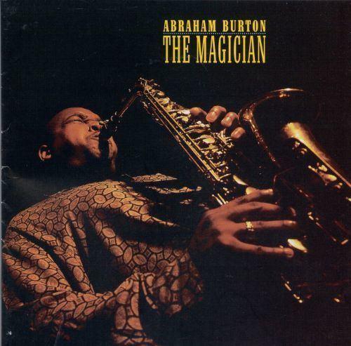 Abraham Burton Abraham Burton Biography Albums Streaming Links AllMusic