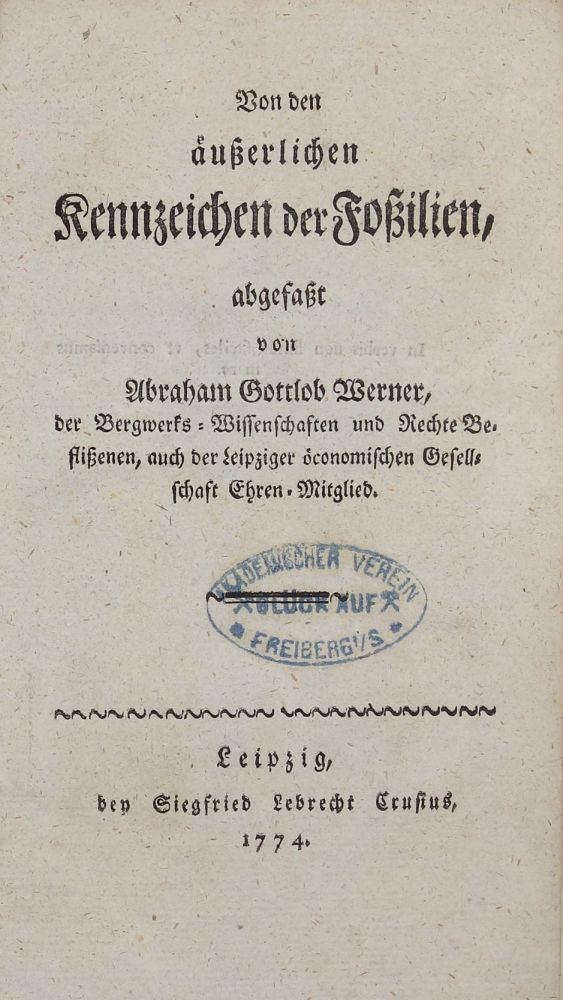 Abraham Gottlob Werner Von den usserlichen Kennzeichen der Fossilien Abraham Gottlob