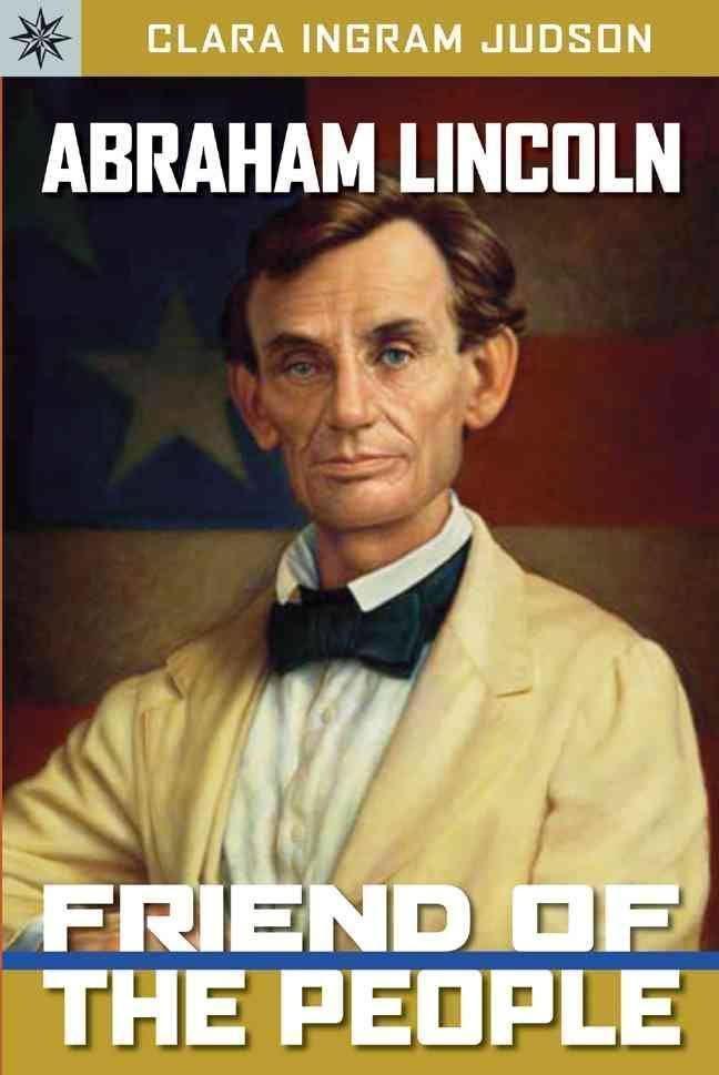 Abraham Lincoln, Friend of the People t0gstaticcomimagesqtbnANd9GcTydgciizB5p2JPO