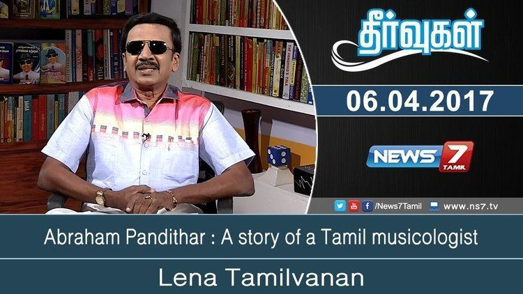 Abraham Pandithar Abraham Pandithar A story of a Tamil musicologist Theervugal
