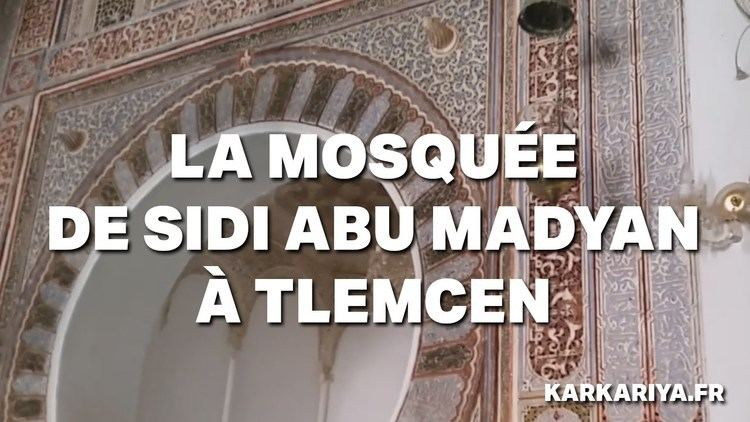 Abu Madyan Visite de la mosque de sidi Abu Madyan Tlemcen YouTube
