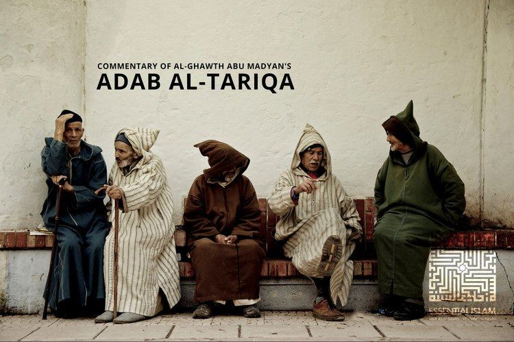 Abu Madyan Full Commentary of alGhawth Abu Madyans Qasidah Adab alTariqa