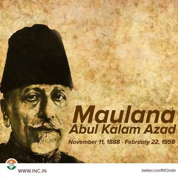 Abul Kalam Azad INC India on Twitter quotWe pay tribute to Maulana Abul