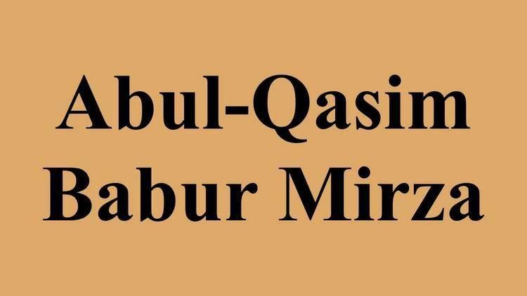 Abul-Qasim Babur Mirza AbulQasim Babur Mirza YouTube