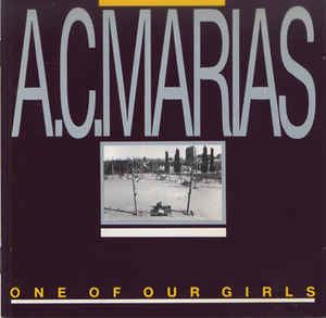 A.C. Marias AC Marias One Of Our Girls Has Gone Missing at Discogs