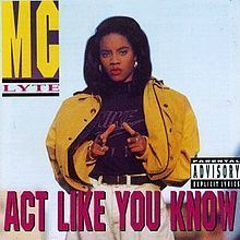 Act Like You Know (MC Lyte album) httpsuploadwikimediaorgwikipediaenthumb5