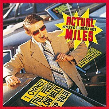 Actual Miles: Henley's Greatest Hits httpsimagesnasslimagesamazoncomimagesI8