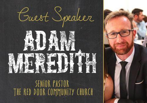 Adam Meredith Keilor City Church Guest Speaker Adam Meredith