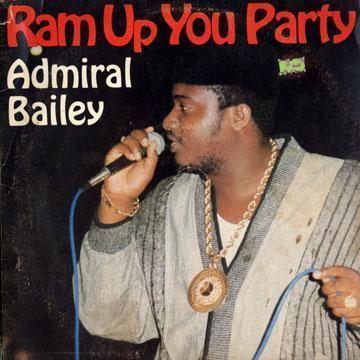 Admiral Bailey ReggaeCollectorcom Admiral Bailey Ram Up You Party