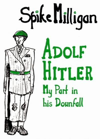 Adolf Hitler: My Part in His Downfall (film) - Alchetron, the free social  encyclopedia