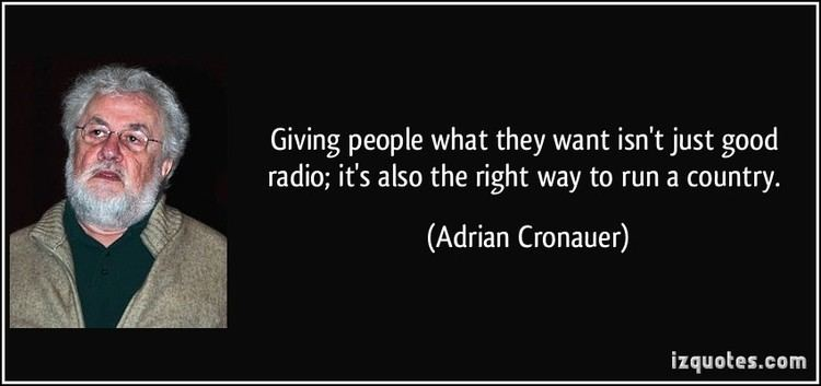 Adrian Cronauer Giving people what they want isnt just good radio its also the