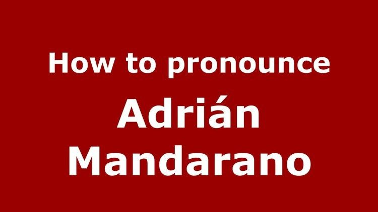 Adrián Mandarano How to pronounce Adrin Mandarano SpanishArgentina