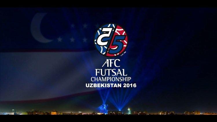 AFC Futsal Championship AFC FUTSAL CHAMPIONSHIP UZBEKISTAN 2016 YouTube