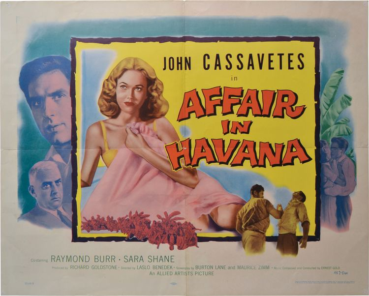 Affair in Havana Affair in Havana Laslo Benedek director Maurice Zimm Burton Lane