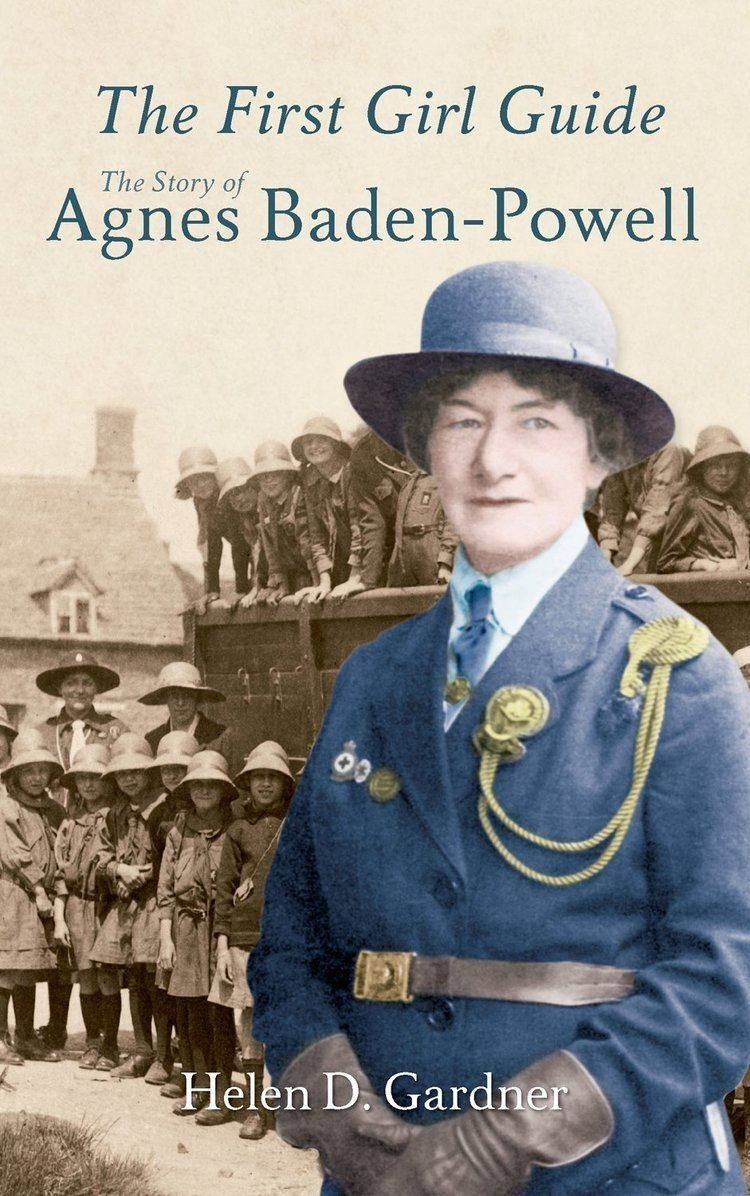 Agnes Baden-Powell Agnes BadenPowell The Story of the First Girl Guide