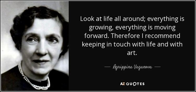 Agrippina Vaganova QUOTES BY AGRIPPINA VAGANOVA AZ Quotes
